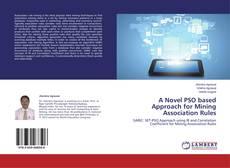 A Novel PSO based Approach for Mining Association Rules的封面