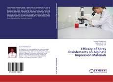 Обложка Efficacy of Spray Disinfectants on Alginate Impression Materials
