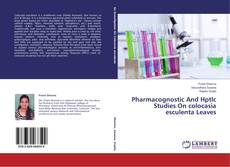 Bookcover of Pharmacognostic And Hptlc Studies On colocasia esculenta Leaves