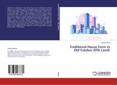 Bookcover of Traditional House Form in Old Calabar (Efik Land)