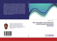 Bookcover of The strength and weakness of the Good Samaritan Doctrine