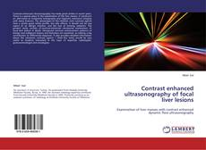 Bookcover of Contrast enhanced ultrasonography of focal liver lesions