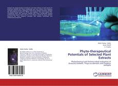Bookcover of Phyto-therapeutical Potentials of Selected Plant Extracts