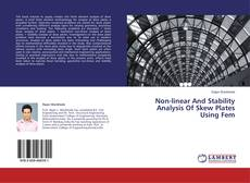 Bookcover of Non-linear And Stability Analysis Of Skew Plates Using Fem