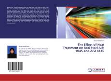 Portada del libro de The Effect of Heat Treatment on Rod Steel AISI 1045 and AISI 4140