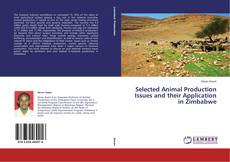 Bookcover of Selected Animal Production Issues and their Application in Zimbabwe