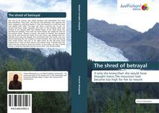 Bookcover of The shred of betrayal