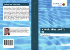Buchcover von A World That Used To Be