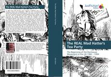 Bookcover of The REAL Mad Hatter's Tea Party