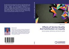 Portada del libro de Effects of Service Quality And Satisfaction on Loyalty