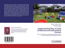 Buchcover von Implementing Play in Early Childhood and Educational Centers