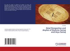 Bookcover of Ocial Perspective and Anylsis of Brahmo Samaj and Arya Samaj