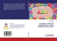 Bookcover of A Study on Role of Multimedia in Early Childhood Education