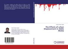 Bookcover of The Effects of urban Displacement in Addis Ababa