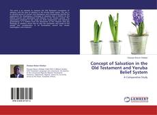 Bookcover of Concept of Salvation in the Old Testament and Yoruba Belief System