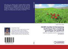 Bookcover of SCAR marker-A Screening technique for cracking genotype of jackfruit