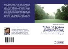 Buchcover von Wetland Fish Sanctuary Management through Community Husbandry