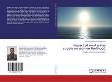 Couverture de Impact of rural water supply on women livelihood