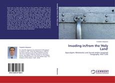 Bookcover of Invading in/from the 'Holy Land'