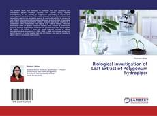 Bookcover of Biological Investigation of Leaf Extract of Polygonum hydropiper