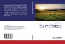 Buchcover von Life Insurance Marketing in India: A Focus on Mizoram