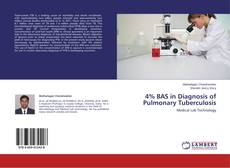 Bookcover of 4% BAS in Diagnosis of Pulmonary Tuberculosis