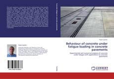 Couverture de Behaviour of concrete under fatigue loading in concrete pavements