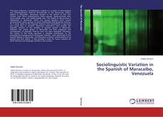 Bookcover of Sociolinguistic Variation in the Spanish of Maracaibo, Venezuela