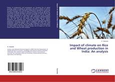 Bookcover of Impact of climate on Rice and Wheat production in India: An analysis