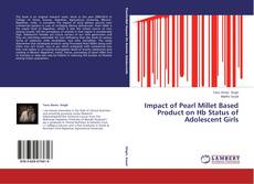 Bookcover of Impact of Pearl Millet Based Product on Hb Status of Adolescent Girls