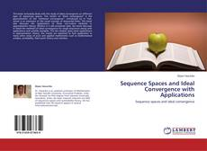 Portada del libro de Sequence Spaces and Ideal Convergence with Applications