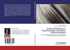 Bookcover of Erotic Undertones: A Psychoanalytic and Socio-Cultural Analysis
