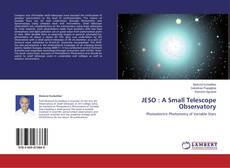 Couverture de JESO : A Small Telescope Observatory