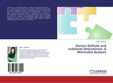 Bookcover of Persian Definite and Indefinite Determiners- A Minimalist Analysis