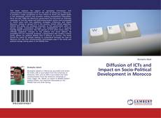 Diffusion of ICTs and Impact on Socio-Political Development in Morocco kitap kapağı