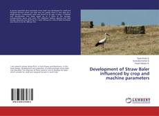 Обложка Development of Straw Baler influenced by crop and machine parameters