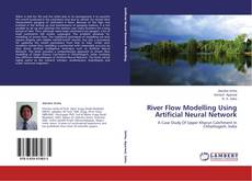 Bookcover of River Flow Modelling Using Artificial Neural Network
