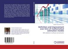 Bookcover of Definition and improvement over time of mathematical estimation models