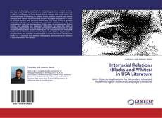 Обложка Interracial Relations (Blacks and Whites) in USA Literature