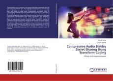 Compressive Audio Blakley Secret Sharing Using Transform Coding的封面