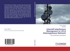 Bookcover of Intercell Interference Managment in LTE-A Heterogeneous Network
