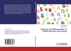 Bookcover of Dyslexia and Bilingualism: A Dutch-Russian Case Study