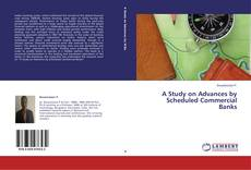 Couverture de A Study on Advances by Scheduled Commercial Banks
