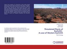 Bookcover of Threatened Plants of Kachchh: A case of Western Kachchh
