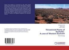 Portada del libro de Threatened Plants of Kachchh: A case of Western Kachchh