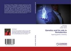 Bookcover of Genetics and its role in Periodontics