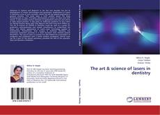 Обложка The art & science of lasers in dentistry