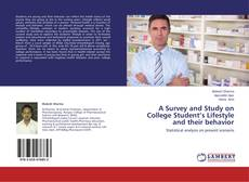 Bookcover of A Survey and Study on College Student's Lifestyle and their behavior