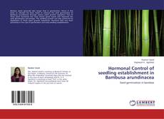 Обложка Hormonal Control of seedling establishment in Bambusa arundinacea