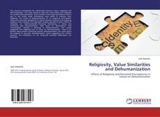 Bookcover of Religiosity, Value Similarities and Dehumanization